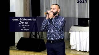 Armo Matevosyan-Du es///new-2017-- Արմո Մաթևոսյան-Դու ես// 2017