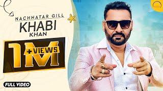 Khabi Khan || Nachhatar Gill || Aman Hayer||Latest Punjabi Bhangra Song 2016 || Angel Records