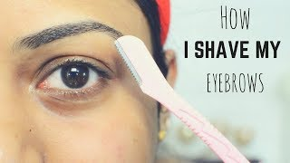 How I Shave My Eyebrows | Easy & Painless | Ria Rajendran
