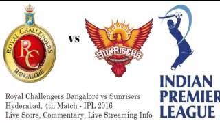 IPL 2016 4th Match RCB vs SRH Live Streaming