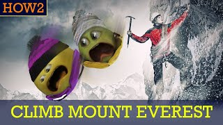 HOW2: How to Climb Mount Everest!