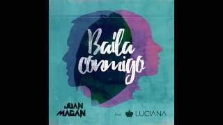 Juan Magan - Baila Conmigo ft  Luciana