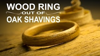 How to make Wood Ring with Oak shavings
