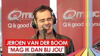 Jeroen van der Boom - 'Mag Ik Dan Bij Jou' (live bij Q-music)