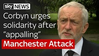 """Manchester Attack: Jeremy Corbyn urges solidarity after """"appalling act of violence"""""""