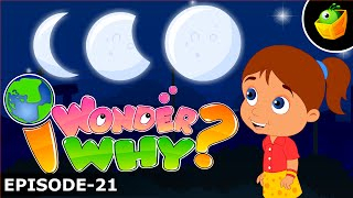 Why Does The Moon Change Shape? - I Wonder Why - Amazing & Interesting Fun Facts Video For Kids