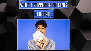 WORST Rappers in the Game? - Blueface
