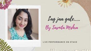 Lag jaa gale sung by Sasmita Mishra