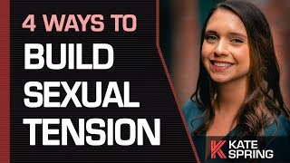 4 Ways To Build Sexual Tension With a Woman