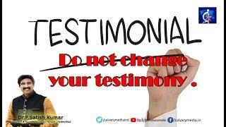 Do not change  your testimony   Hindi Sermon   Dr. P. Satish Kumar   Calvary Temple   India