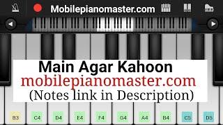 Tumko Paya hai to Jaise khoya hai || Main Agar kahoon|| Om Shanti Om || Mobile piano tutorial
