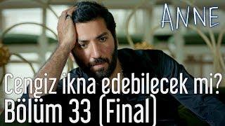 Anne 33. Bölüm (Final) - Cengiz Şule
