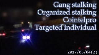 集団ストーキング被害者の記録 2017.5.4(2)  Gang Stalkng Organized stalking Cointelpro Targeted Individuals 集団ストーカー