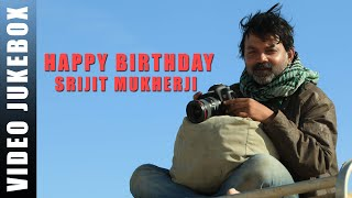 Best of Srijit Mukherji | BirthDay Special | Video Jukebox | 2015