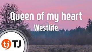 [TJ노래방] Queen of my heart - Westlife / TJ Karaoke