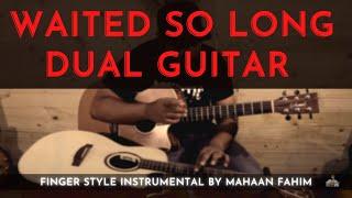 Waited So Long - Dual Guitar Instrumental by Mahaan Fahim