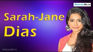 Sarah-Jane Dias: Her successful journey from Muscat to Bollywood