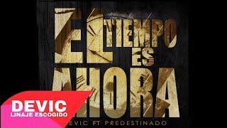Devic Linaje Escogido Ft Predestinado - El Tiempo Es Ahora (Video Letra) Reggaeton Cristiano