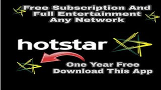 Hotstar Subscription Free Any Network    Free Entertainment One Year   Download This App