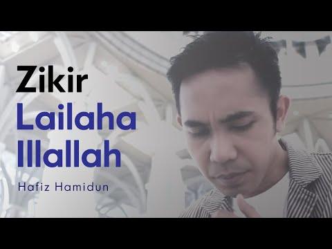 Lailaha Illallah Hafiz Hamidun Zikir Terapi Diri
