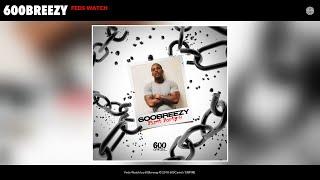 600breezy - Feds Watch (Audio)