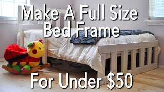 Homestead Furniture   How To Build A Full Size Bed Frame for Under $50