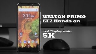 Walton Primo EF7 Review  | Amazing 18:9 Full-View Display under 5K