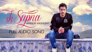 Ik Supna (Full Audio Song) | Amber Vashisht | Latest Punjabi Song 2016 | Speed Records
