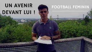 FOOTBALL FÉMININ | UN AVENIR PROMETTEUR !