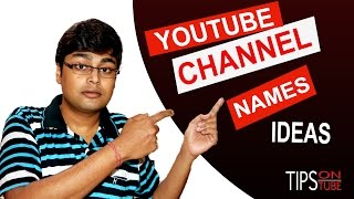 YOUTUBE CHANNEL NAMES IDEAS  | TIPS FOR CHOOSE UNIQUE NAME ✔✔