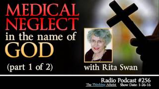 TTA Podcast 256: Medical Neglect in the Name of God- PART 1 OF 2 (with Rita Swan)