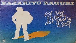 PAJARITO ZAGURI - El Rey Criollo del Rock and Roll (Vinilo Rip) 1984 (wav)