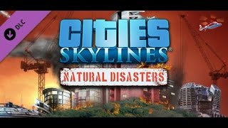 Cities Skylines: Natural Disasters - Part 4