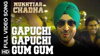 Gapuchi Gapuchi Gum Gum Full Video Song | Mukhtiar Chadha
