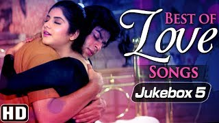 Best of Evergreen Romantic Songs (HD) - Jukebox 5 - Popular Hindi Love Songs