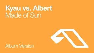 Kyau vs. Albert - Made of Sun (Album Version)