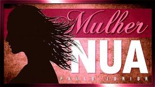 A Mulher Nua - Paulo Junior