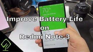How to Improve Battery Life on Xiaomi Redmi Note 3