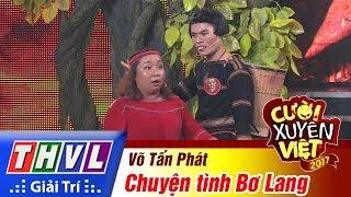 THVL | Cười xuyên Việt 2017 - Tập 12[3]: Nàng Bơ Lang Tấn Phát tuyển chồng