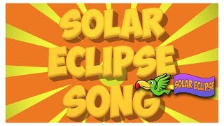 Solar Eclipse Song (August 21, 2017)