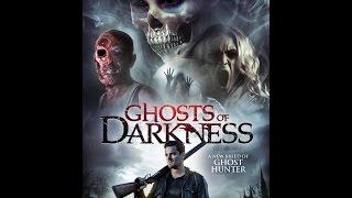 """الفيلم الرعب المنتظر """" Ghosts of Darkness 2017 """" و لاول مرة"""