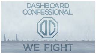 Dashboard Confessional: We Fight (Official Audio)