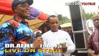 DR AFILE ISUWA Latest Live Performance