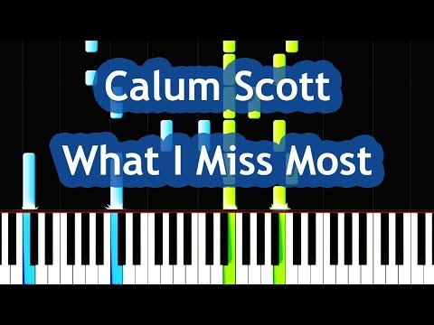 Calum Scott - What I Miss Most Piano Tutorial