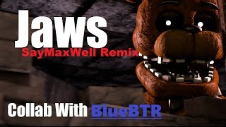(fnaf sfm) Jaws (SayMaxWell Remix) [Collab w/BlueBTR]