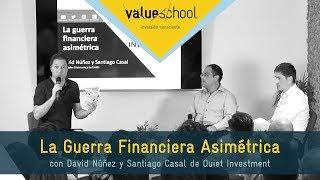 QUIET INVESTMENT: La Guerra Financiera Asimétrica (presentación en Value School)