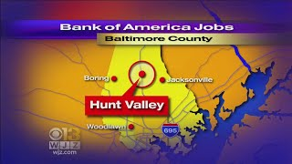 Bank Of America To Add 600 Jobs In Baltimore County