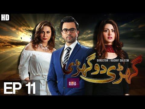 Ghari Do Ghari - Episode 11 | APlus ᴴᴰ | Top Pakistani Dramas