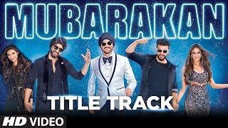 Mubarakan Title Song Video  Anil Kapoor  Arjun Kapoor  Ileana DCruz  Athiya Shetty uploaded on 3 day(s) ago 12277 views