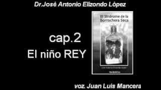 SINDROME DE LA BORRACHERA SECA. EL NIÑO REY